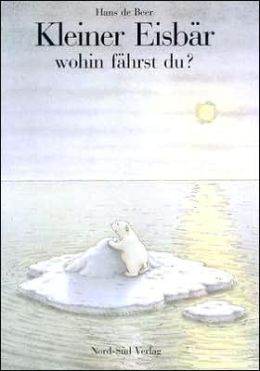 Kleiner Eisbar wohin fahrst du? (The Adventures of Little Polar Bear)