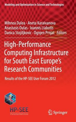 High-Performance Computing Infrastructure for South East Europe's Research Communities: Results of the HP-SEE User Forum 2012