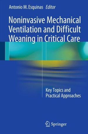 Noninvasive Mechanical Ventilation and Difficult Weaning in Critical Care: Key Topics and Practical Approaches