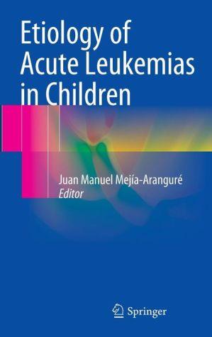 Etiology of Acute Leukemias in Children