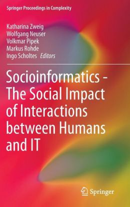 Socioinformatics - The Social Impact of Interactions between Humans and IT