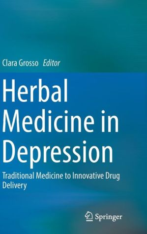 Herbal Medicine in Depression: Traditional Medicine to Innovative Drug Delivery