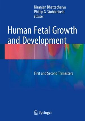 Human Fetal Growth and Development: First and Second Trimesters