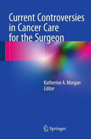 Current Controversies in Cancer Care for the Surgeon