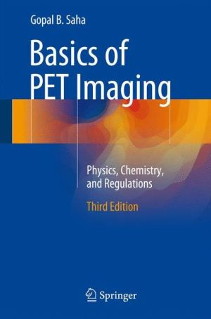 Basics of PET Imaging: Physics, Chemistry, and Regulations
