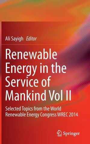 Renewable Energy in the Service of Mankind Vol II: Selected Topics from the World Renewable Energy Congress WREC 2014