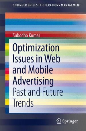Optimization Issues in Web and Mobile Advertising: Past and Future Trends