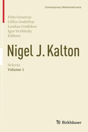 Nigel J. Kalton Selecta: Volume 1