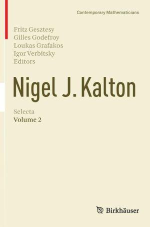 Nigel J. Kalton Selecta: Volume 2