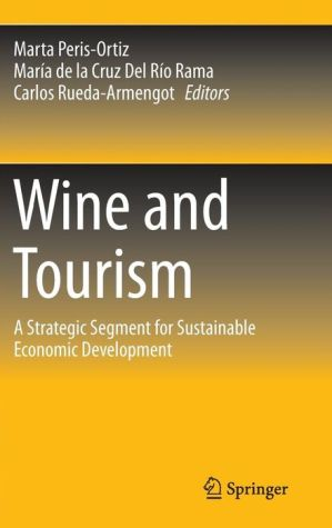 Wine and Tourism: A Strategic Segment for Sustainable Economic Development