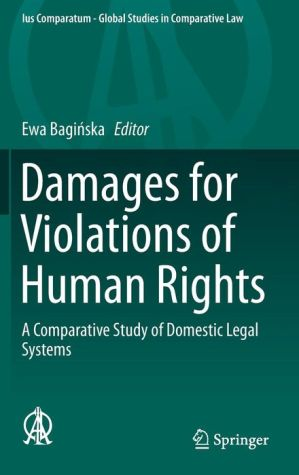 Damages for Violations of Human Rights: A Comparative Study of Domestic Legal Systems
