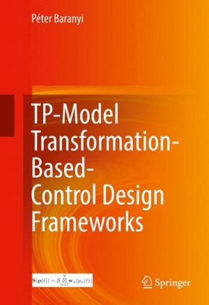 TP-Model Transformation-Based-Control Design Frameworks