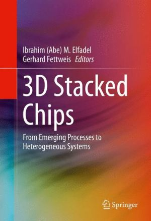 3D Stacked Chips: From Emerging Processes to Heterogeneous Systems