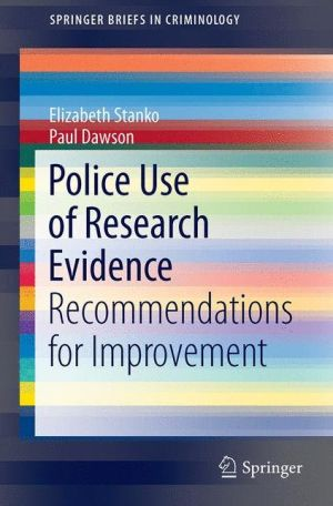 Police Use of Research Evidence: Recommendations for Improvement