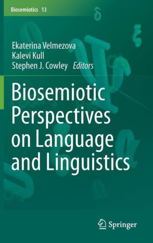 Biosemiotic Perspectives on Language and Linguistics