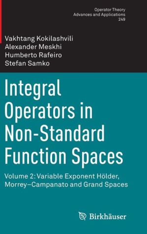 Integral Operators in Non-Standard Function Spaces: Volume 2: Variable Exponent Hölder, Morrey-Campanato and Grand Spaces