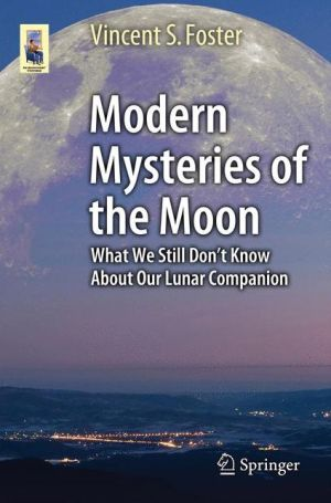 Modern Mysteries of the Moon: What We Still Don't Know About Our Lunar Companion
