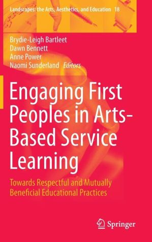 Engaging First Peoples in Arts-Based Service Learning: Towards Respectful and Mutually Beneficial Educational Practices