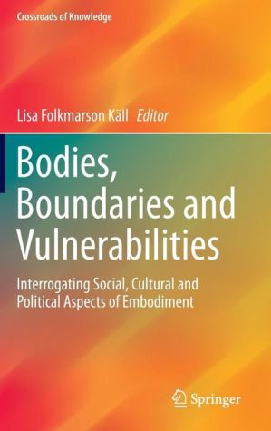 Bodies, Boundaries and Vulnerabilities: Interrogating Social, Cultural and Political Aspects of Embodiment