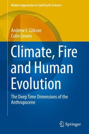 Climate, Fire and Human Evolution: The Deep Time Dimensions of the Anthropocene