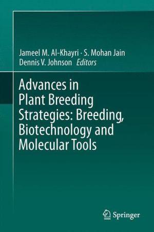 Advances in Plant Breeding Strategies: Breeding, Biotechnology and Molecular Tools
