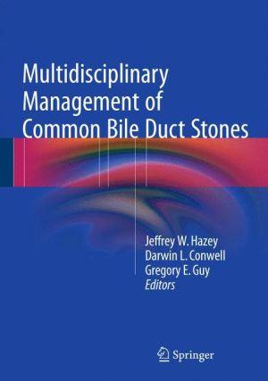 Multidisciplinary Management of Common Bile Duct Stones