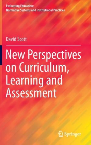 New Perspectives on Curriculum, Learning and Assessment