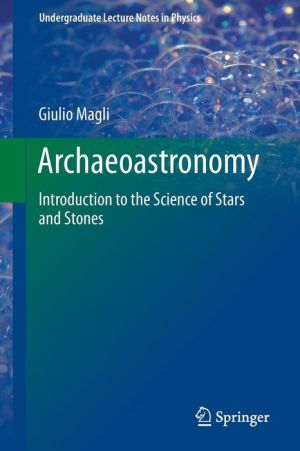 Archaeoastronomy: Introduction to the Science of Stars and Stones