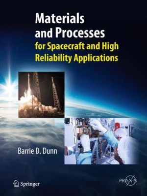 Materials and Processes: For Spacecraft and High Reliability Applications