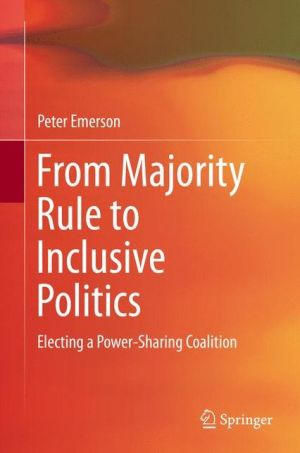 From Majority Rule to Inclusive Politics: Electing a Power-Sharing Coalition