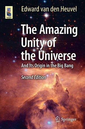 The Amazing Unity of the Universe: And Its Origin in the Big Bang