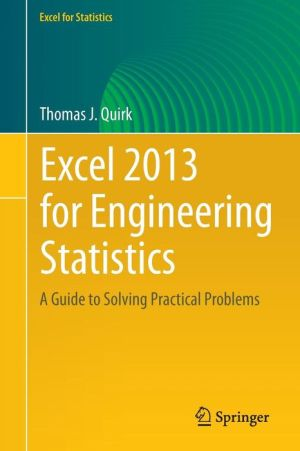 Excel 2013 for Engineering Statistics: A Guide to Solving Practical Problems