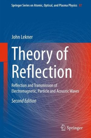 Theory of Reflection: Reflection and Transmission of Electromagnetic, Particle and Acoustic Waves