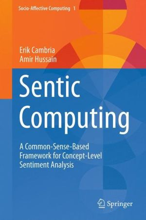 Sentic Computing: A Common-Sense-Based Framework for Concept-Level Sentiment Analysis