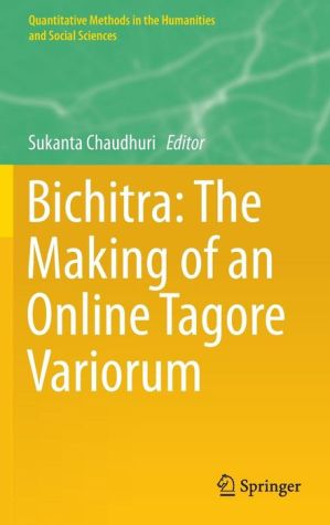 Bichitra: The Making of an Online Tagore Variorum