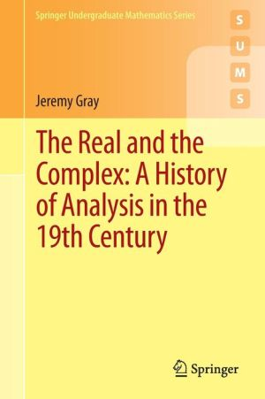 The Real and the Complex: A History of Analysis in the 19th Century