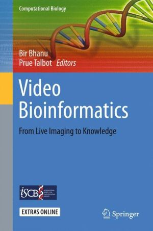 Video Bioinformatics: From Live Imaging to Knowledge