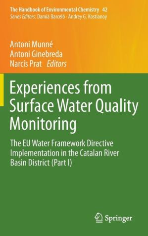 Experiences from Surface Water Quality Monitoring: The EU Water Framework Directive Implementation in the Catalan River Basin District (Part I)