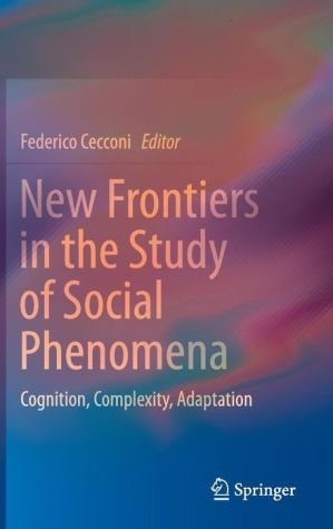 New Frontiers in the Study of Social Phenomena: Cognition, Complexity, Adaptation