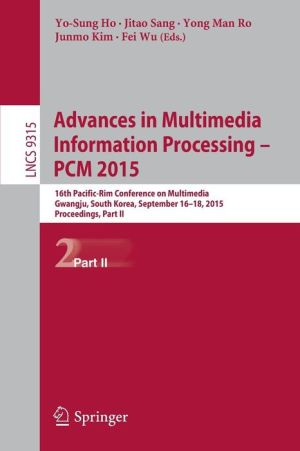 Advances in Multimedia Information Processing -- PCM 2015: 16th Pacific-Rim Conference on Multimedia, Gwangju, South Korea, September 16-18, 2015, Proceedings, Part II