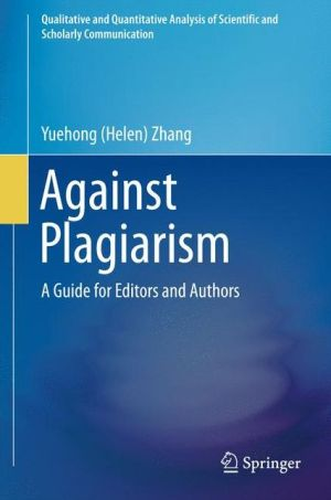 Against Plagiarism: A Guide for Editors and Authors