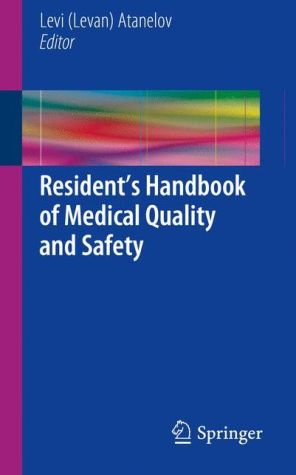 Resident's Handbook of Medical Quality and Safety: A Book to Help You Make Your World a Better Place