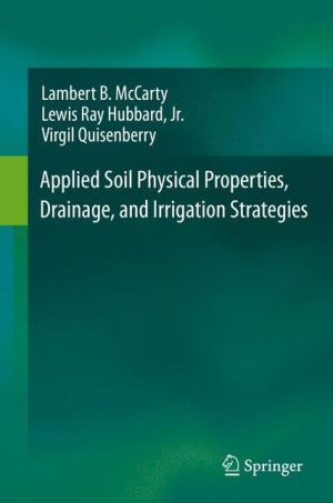 Applied Soil Physical Properties, Drainage, and Irrigation Strategies.