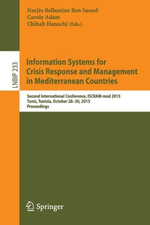 Information Systems for Crisis Response and Management in Mediterranean Countries: Second International Conference, ISCRAM-med 2015, Tunis, Tunisia, October 28-30, 2015, Proceedings