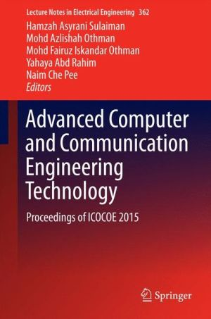 Advanced Computer and Communication Engineering Technology: Proceedings of ICOCOE 2015