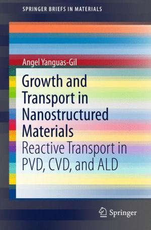 Growth and Transport in Nanostructured Materials: The Fundamentals of PVD, CVD and ALD