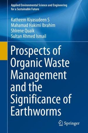 Prospects of Organic Waste Management and the Significance of Earthworms