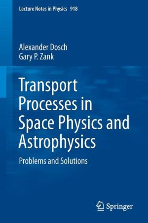 Transport Processes in Space Physics and Astrophysics: Problems and Solutions