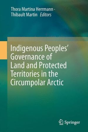 Indigenous Peoples Governance of Land and Protected Areas in the Arctic