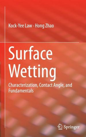 Surface Wetting: Characterization, Contact Angle, and Fundamentals